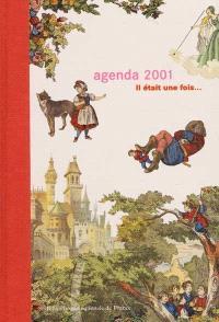 Il était une fois... : agenda 2001