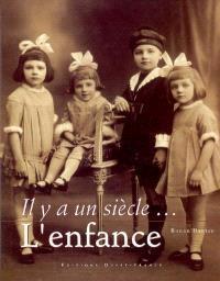 Il y a un siècle... l'enfance