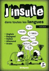 J'insulte dans toutes les langues : anglais, espagnol, italien, allemand, arabe