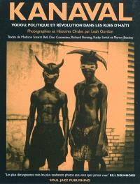 Kanaval : vodou, politique et révolution dans les rues d'Haïti