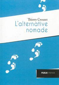 L'alternative nomade : vers une complexité volontaire