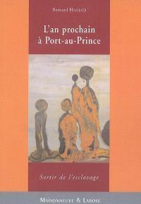 L'an prochain à Port-au-Prince : sortir de l'esclavage