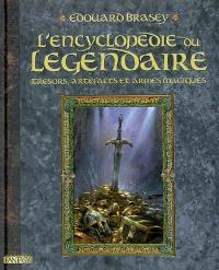 L'encyclopédie du légendaire. Volume 1, Trésors, artefacts et armes magiques