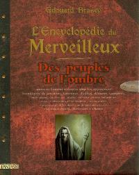 L'encyclopédie du merveilleux. Volume 3, Des peuples de l'ombre