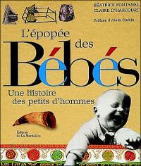 L'épopée des bébés : une histoire des petits d'hommes