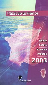 L'état de la France 2003 : un panorama unique et complet de la France : société, culture, économie, politique