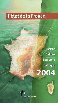 L'état de la France 2004 : un panorama unique et complet de la France : société, culture, économie, politique