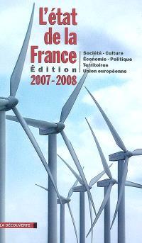 L'état de la France 2007-2008 : société, culture, économie, politique, territoires, Union européenne : un panorama unique et complet de la France