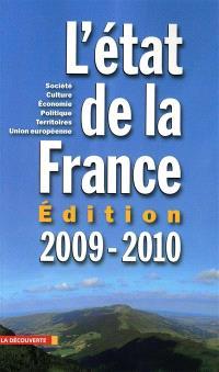 L'état de la France 2009-2010 : société, culture, économie, politique, territoires, Union européenne : un panorama unique et complet de la France