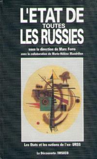L'Etat de toutes les Russies : les Etats et les nations de l'ex-URSS