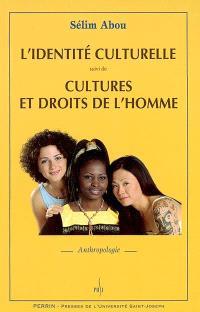 L'identité culturelle; Suivi de Cultures et droits de l'homme