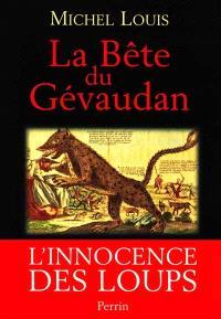 La bête du Gévaudan : l'innocence des loups