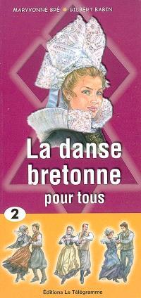 La danse bretonne pour tous. Volume 2