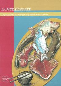 La mer dévorée : le poisson bon à manger, le poisson bon à penser