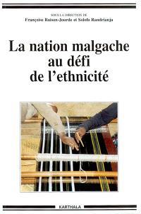 La nation malgache au défi de l'ethnicité