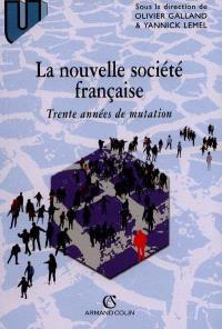 La nouvelle société française : trente années de mutation
