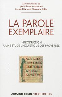 La parole exemplaire : introduction à une étude linguistique des proverbes