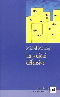 La société défensive : menaces actuelles et réponses collectives