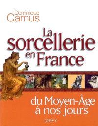 La sorcellerie en France : du Moyen Age à nos jours