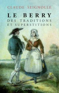 Le Berry des traditions et superstitions