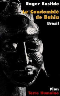 Le candomblé de Bahia : rite Nagô