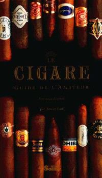 Le cigare : guide de l'amateur