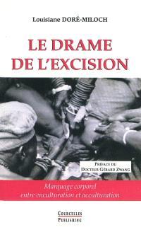 Le drame de l'excision : marquage corporel entre enculturation et acculturation