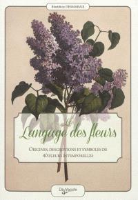 Le langage des fleurs : origines, descriptions et symboles de 40 fleurs intemporelles