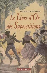 Le livre d'or des superstitions