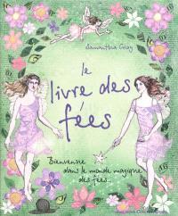 Le livre des fées : bienvenue dans le monde magique des fées...