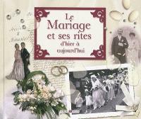 Le mariage et ses rites : d'hier à aujourd'hui