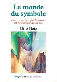 Le monde du symbole : pour une compréhension approfondie de la vie