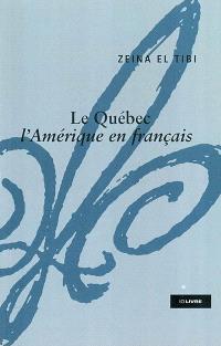 Le Québec, l'Amérique en français
