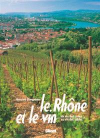 Le Rhône et le vin : du vin des cimes au vin des sables