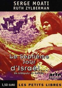 Le septième jour d'Israël : un kibboutz en Galilée