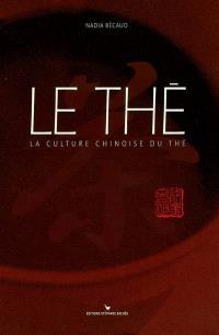 Le thé : la culture chinoise du thé