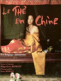 Le thé en Chine : un langage amoureux