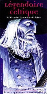 Légendaire celtique : personnages fantastiques des Bretons et autres Celtes