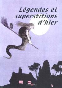 Légendes et superstitions d'hier