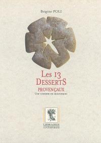 Les 13 desserts provençaux : une coutume en mouvement