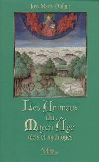 Les animaux du Moyen Age : réels et mythiques