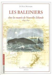 Les baleiniers chez les maoris de Nouvelle-Zélande : 1839-1841