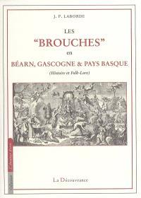 Les brouches en Béarn, Gascogne et Pays basque : histoire et folkl-lore