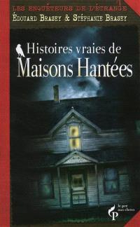 Les enquêteurs de l'étrange : les maisons hantées