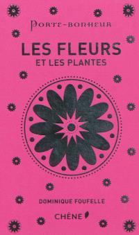Les fleurs et les plantes