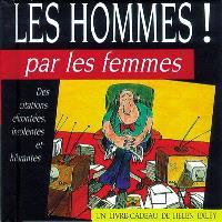 Les hommes ! : par les femmes