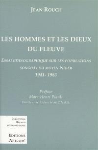 Les hommes et les dieux du fleuve : essai ethnographique sur les populations songhay du Moyen Niger, 1941-1983