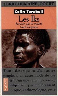 Les Iks : survivre par la cruauté, Nord Ouganda