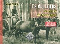 Les muletiers en forêt de Gascogne = Lous mulatièirs dentz lou pinhadar de Gascounha