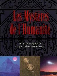 Les mystères de l'humanité : miracles inexpliqués et apparitions mystérieuses